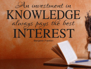 An investment in Knowledge always pays the best Interest - Benjamin Franklin quote