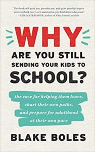 Why Are You Still Sending Your Kids to School? Cover
